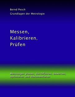 Messen, Kalibrieren, Prüfen (eBook, ePUB) - Pesch, Bernd