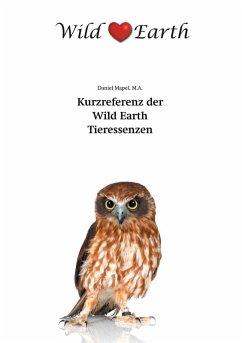 Kurzreferenz der Wild Earth Tieressenzen (eBook, ePUB)