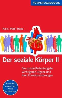 Der soziale Körper II (eBook, ePUB) - Hepe, Hans-Peter