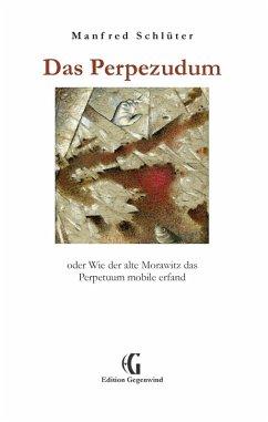 Das Perpezudum (eBook, ePUB) - Schlüter, Manfred