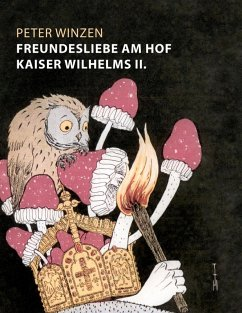 Freundesliebe am Hof Kaiser Wilhelms II. (eBook, ePUB)