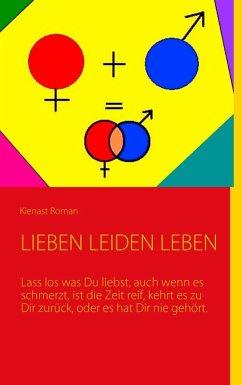 Leiden Lieben Leben (eBook, ePUB)