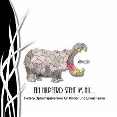 Ein Nilpferd steht im Nil... (eBook, ePUB)