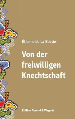 Von der freiwilligen Knechtschaft (eBook, ePUB) - La Boëtie, Étienne de