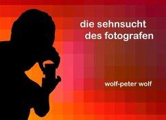 Die Sehnsucht des Fotografen (eBook, ePUB)