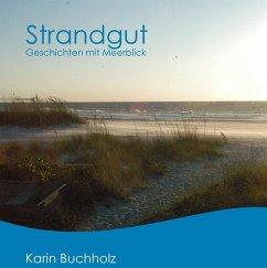 Strandgut (eBook, ePUB) - Buchholz, Karin