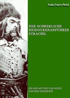 Der schrekliche Heidoukenanführer Strachil (eBook, ePUB) - Ivanova Pietrek, Ivanka