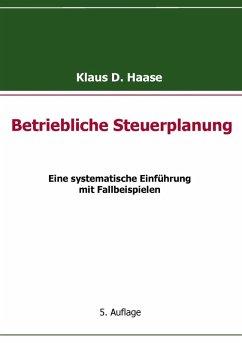 Betriebliche Steuerplanung (eBook, ePUB) - Haase, Klaus D.