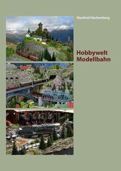 Hobbywelt Modellbahn (eBook, ePUB) - Hachenberg, Manfred