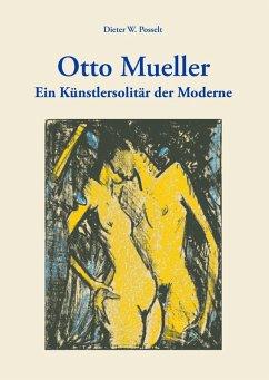 Otto Mueller (eBook, ePUB) - Posselt, Dieter W.