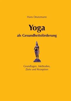 Yoga als Gesundheitsförderung (eBook, ePUB)