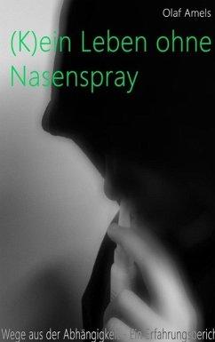 (K)ein Leben ohne Nasenspray (eBook, ePUB)
