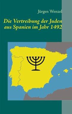 Die Vertreibung der Juden aus Spanien im Jahr 1492 (eBook, ePUB)