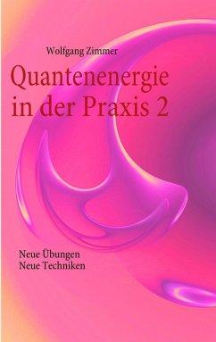 Quantenenergie in der Praxis 2 (eBook, ePUB)