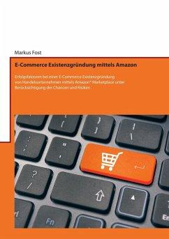 E-Commerce Existenzgründung mittels Amazon (eBo...