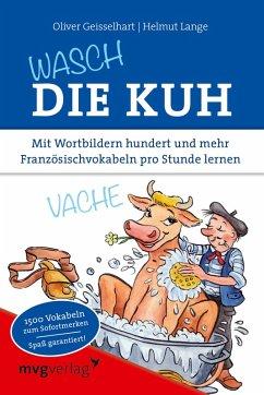 Wasch die Kuh (eBook, ePUB)