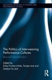 The Politics of Interweaving Performance Cultures: Beyond Postcolonialism