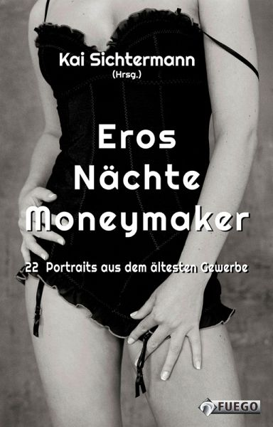 Eros Nächte Moneymaker (eBook, ePUB) - Sichtermann, Kai