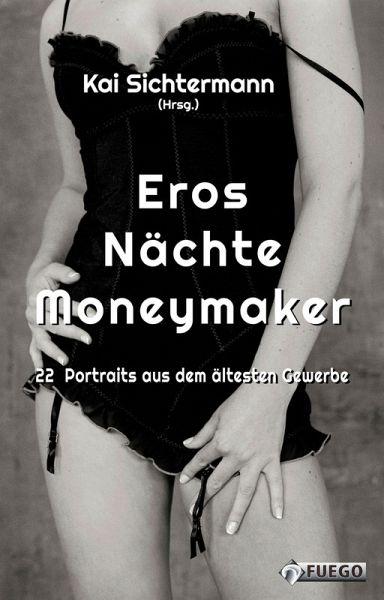 Eros Nächte Moneymaker (eBook, ePUB) - Sichtermann, Kai
