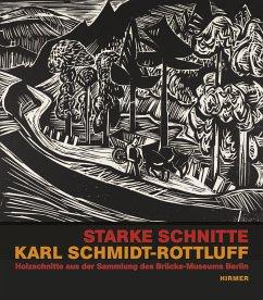 Starke Schnitte. Karl Schmidt-Rottluff - Schmidt-Rottluff, Karl