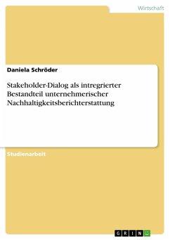 Stakeholder-Dialog als intregrierter Bestandteil unternehmerischer Nachhaltigkeitsberichterstattung (eBook, PDF)