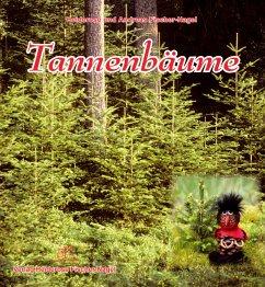 Tannenbäume - Fischer-Nagel, Heiderose; Fischer-Nagel, Andreas