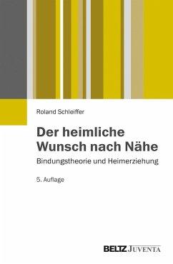 Der heimliche Wunsch nach Nähe - Schleiffer, Roland