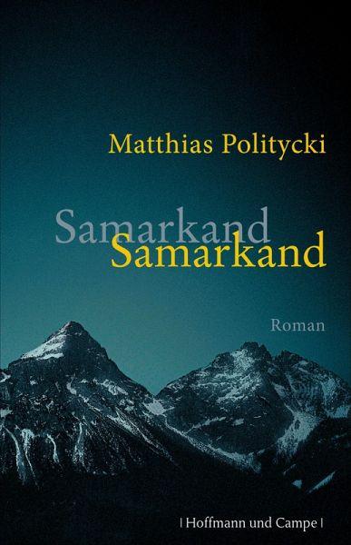 Samarkand Samarkand (eBook, ePUB) - Politycki, Matthias