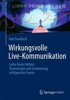 Wirkungsvolle Live-Kommunikation - Gundlach, Axel
