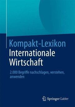 Kompakt-Lexikon Internationale Wirtschaft - Dautzenberg, Norbert; Klein, Martin; Pellens, Bernhard; Rüthers, Torben; Weerth, Carsten; Winter, Eggert