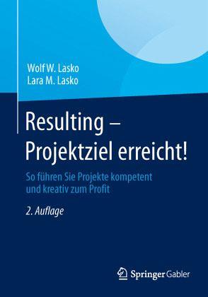 Resulting - Projektziel erreicht! von Wolf W. Lasko; Lara