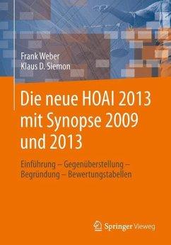 Die neue HOAI 2013 mit Synopse 2009/2013 - Siemon, Klaus D.; Weber, Frank