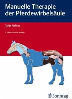 Manuelle Therapie der Pferdewirbelsäule - Richter, Tanja