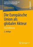 Die Europäische Union als globaler Akteur