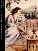 Western Women Travelling East 1716-1916