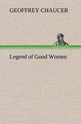 legend of good women by geoffrey chaucer essay An example of this is in chaucer's the legend of good women women lived in a male dominant society in this time men in medieval times would often rape the women to because they could.