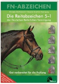 Die Reitabzeichen 5-1 der Deutschen Reiterlichen Vereinigung - Otte-Habenicht, Michaela