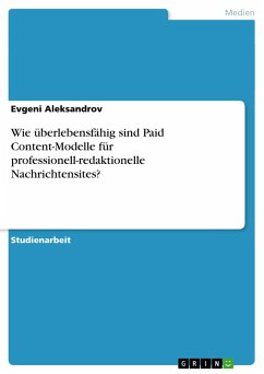 Wie überlebensfähig sind Paid Content-Modelle für professionell-redaktionelle Nachrichtensites?