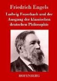 Ludwig Feuerbach und der Ausgang der klassischen deutschen Philosophie