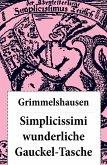 Simplicissimi wunderliche Gauckel-Tasche (Komplettausgabe) (eBook, ePUB)