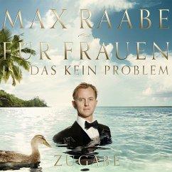 Für Frauen Ist Das Kein Problem-Zugabe Edition - Raabe,Max
