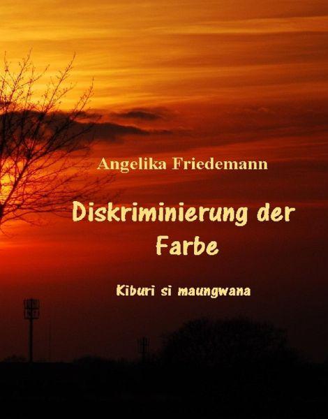 Diskriminierung der Farbe (eBook, ePUB) - Friedemann, Angelika