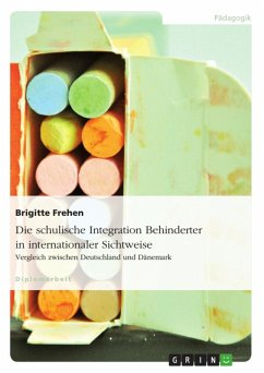 Die schulische Integration Behinderter in internationaler Sichtweise: Vergleich zwischen Deutschland und Dänemark (eBook, ePUB)