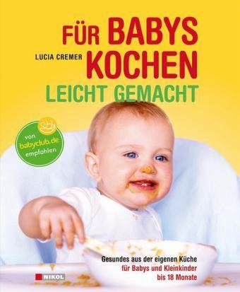 f r babys kochen leicht gemacht von lucia cremer buch. Black Bedroom Furniture Sets. Home Design Ideas