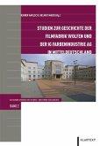 Studien zur Geschichte der Filmfabrik Wolfen und der IG Farbenindustrie AG in Mitteldeutschland