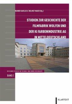 Studien zur Geschichte der Filmfabrik Wolfen un...