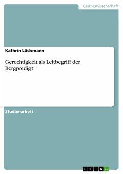 Gerechtigkeit als Leitbegriff der Bergpredigt (eBook, ePUB) - Lückmann, Kathrin