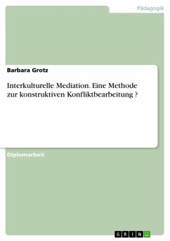 Interkulturelle Mediation - Eine Methode zur konstruktiven Konfliktbearbeitung ? (eBook, ePUB)