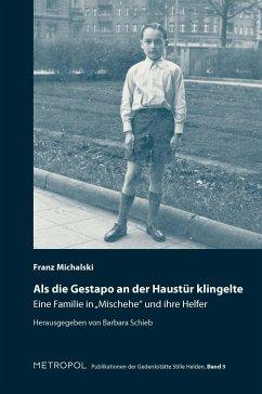 Als die Gestapo an der Haustür klingelte ... - Michalski, Franz