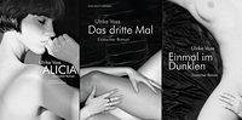 Paket Voss drei erotische Romane: Alicia, Einmal im Dunklen, Das dritte Mal